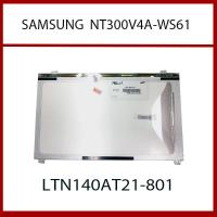China LTN140AT21-801 LAPTOP LCD SCREEN REPLACEMENT FOR SAMSUNG NT300V4A-WT6P on sale