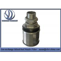 Stainless Steel Wedge Wire Screen Ion-exchange Mixed-bed Nozzle Filter Manufactures