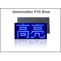 320*160mm 32*16pixels Semioutdoor high brightness Blue P10 LED module,Single color LED display Scrolling message Manufactures