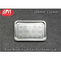 Pure Aluminium Foil Tray Lids Rectangle Shape 204mm×132mm Size For Foods Packing Manufactures