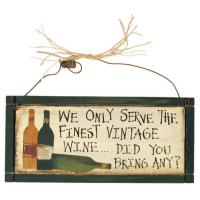Wooden wall hanging signs We Only Serve the Finest Vintage Wine Wood Sign wall plaque Manufactures