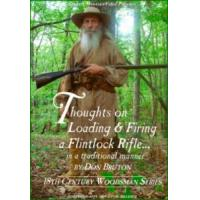 "Thoughts on Loading & Firing a Flintlock Rifle… in the traditional manner."" A DVD Review. Manufactures"
