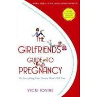 The girlfriends' guide to pregnancy by Vicki Iovine Manufactures