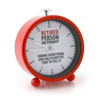 Clock - Warning, Retired Person Clock, Our Name Is Mud Manufactures