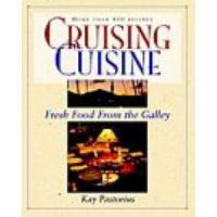 Books Cruising Cuisine: Fresh Food From the Galley by Kay Pastorius Manufactures
