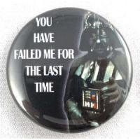 Star Wars Darth Vader You Have Failed Me... Button Manufactures